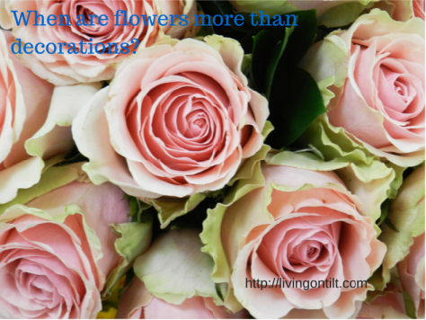 FlowersMoreThanDecoration_2